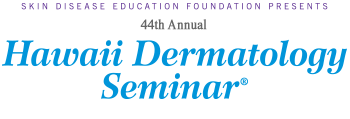 Welcome to SDEF's 44th Annual Hawaii Dermatology Seminar | SDEF's